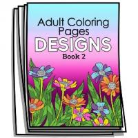 Adult Coloring Page Designs - Book 2 - Coloring Pages for Adults