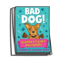 Just for Fun - Bad Dog Coloring Pages